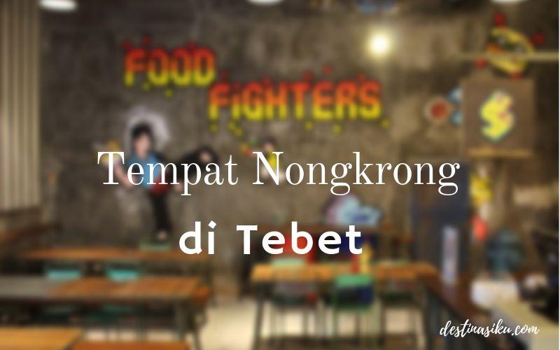 Tempat Nongkrong di tebet