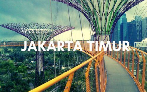 Wisata di Jakarta Timur