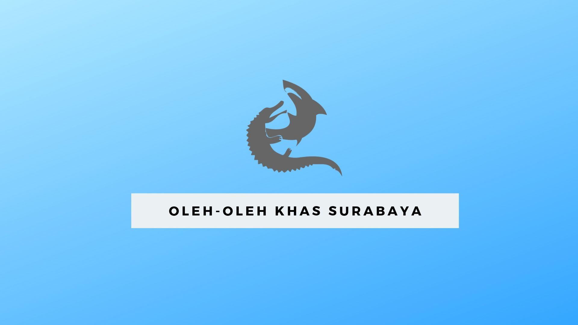 Oleh oleh dari surabaya