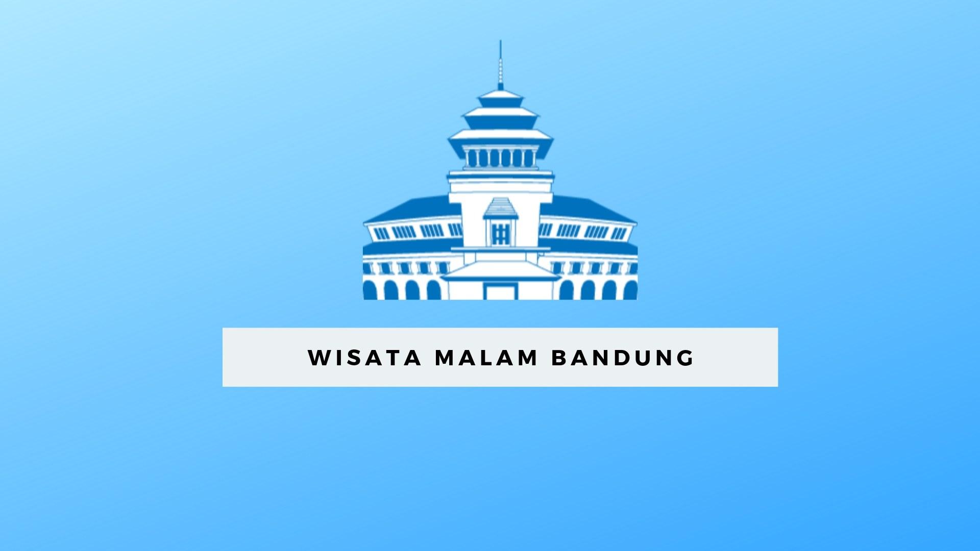 Wisata Malam Bandung
