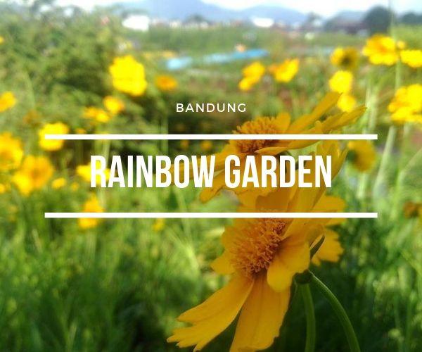 Rainbow Garden Lembang | Info, Tiket Masuk, Fasilitas
