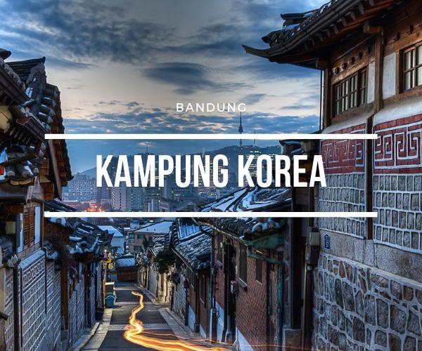 Review Lengkap Kampung Korea Bandung Terbaru 2020