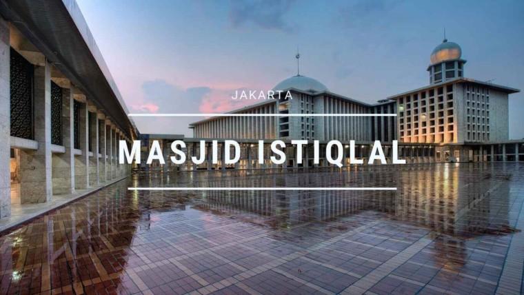 Sejarah Masjid Istiqlal Jakarta